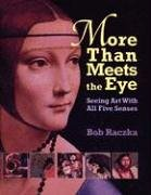 9780613904438: More Than Meets the Eye: Seeing Art With All Five Senses