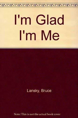 9780613906128: I'm Glad I'm Me