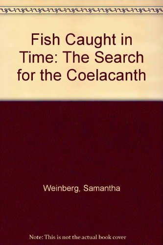 9780613913164: Fish Caught in Time: The Search for the Coelacanth
