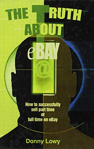 9780613913836: Truth about Ebay: How to Successfully Sell Part Time or Full Time on Ebay