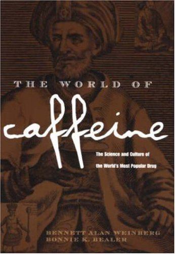 9780613914413: The World of Caffeine: The Science and Culture of the World's Most Popular Drug