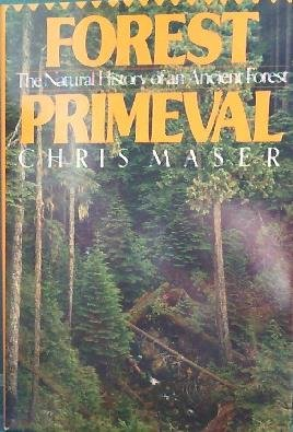 9780613920148: Forest Primeval: The Natural History of an Ancient Forest