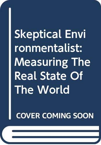 Skeptical Environmentalist: Measuring The Real State Of The World (0613920775) by Bjorn Lomborg