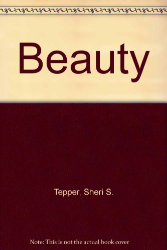 9780613922708: Beauty by Tepper, Sheri S.