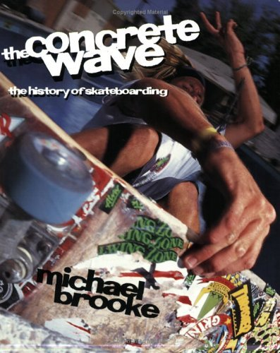 9780613922876: The Concrete Wave: The History Of Skateboarding (Turtleback School & Library Binding Edition)