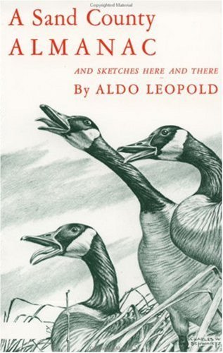 A Sand County Almanac: And Sketches Here: Aldo Leopold