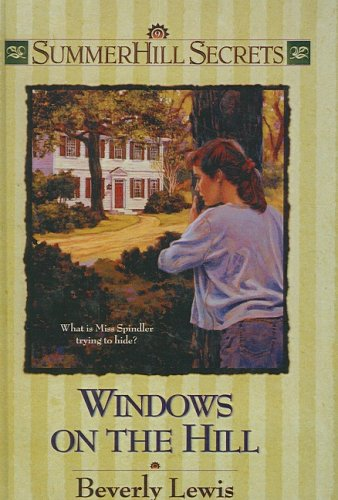 Windows on the Hill (Summerhill Secrets #9) (061392469X) by Beverly Lewis