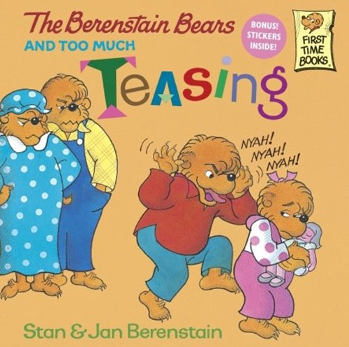 9780613925754: The Berenstain Bears And Too Much Teasing (Turtleback School & Library Binding Edition) (First Time Books)