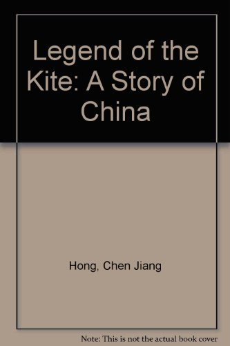 9780613933674: Legend of the Kite: A Story of China
