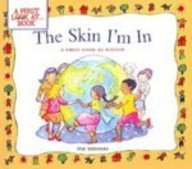 The Skin I'm In: A First Look At Racism (Turtleback School & Library Binding Edition) (First Look at Books (Pb)) (0613934652) by Pat Thomas