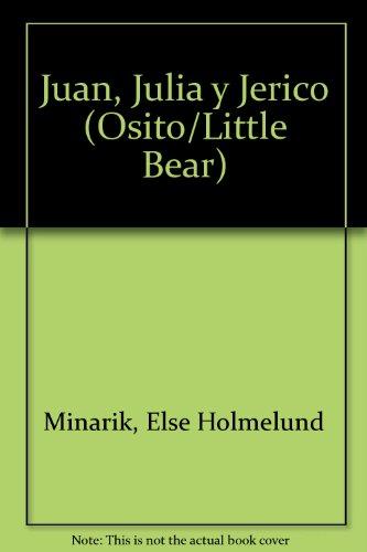 9780613936279: Juan, Julia y Jerico (Osito/Little Bear) (Spanish Edition)