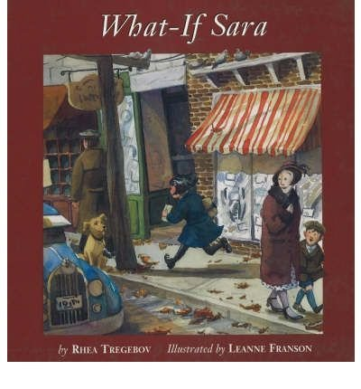 What-If-Sara (0613941314) by Rhea Tregebov; Leanne Franson