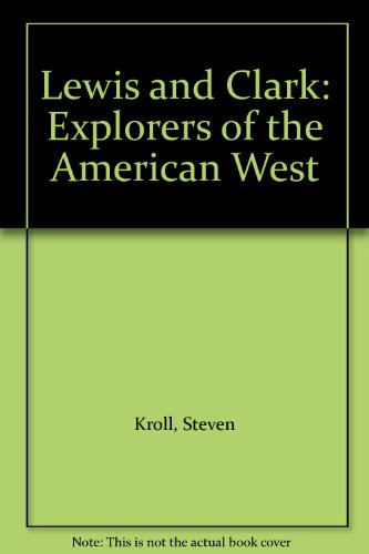 9780613945134: Lewis and Clark: Explorers of the American West