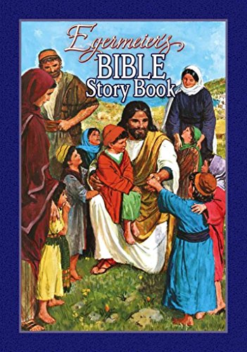Egermeier's Bible Story Book: Egermeier, Elsie E., Uptton, Clive