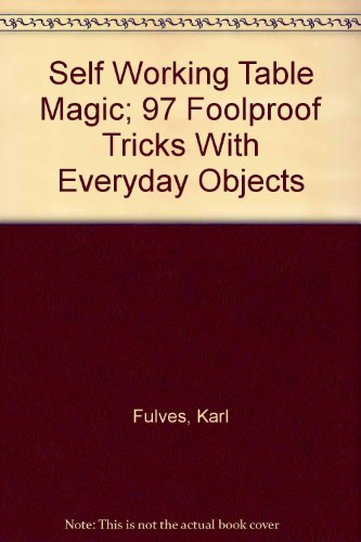 9780613960090: Self-Working Table Magic: 97 Foolproof Tricks with Everyday Objects