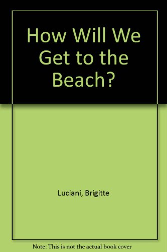 9780613966382: How Will We Get to the Beach?