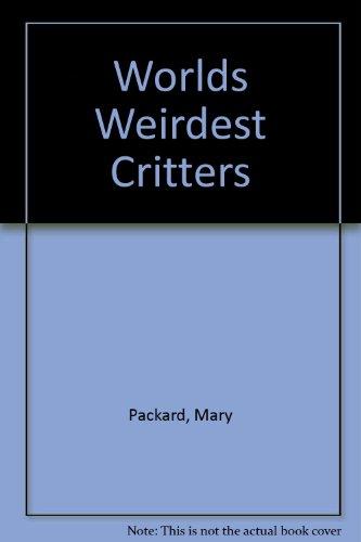 Worlds Weirdest Critters (0613970713) by Mary Packard