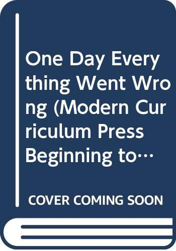 One Day Everything Went Wrong (Modern Curriculum Press Beginning to Read) (061397722X) by Hillert, Margaret