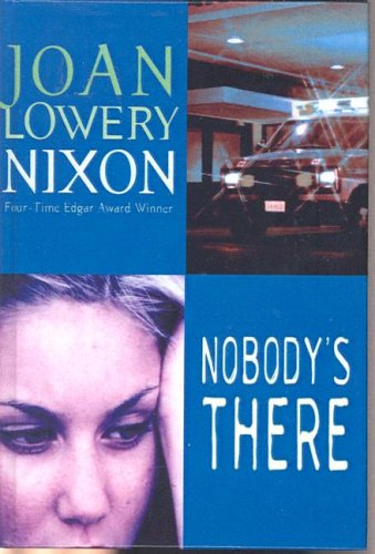 Nobody's There (Dell Yearling Book) (0613977610) by Joan Lowery Nixon