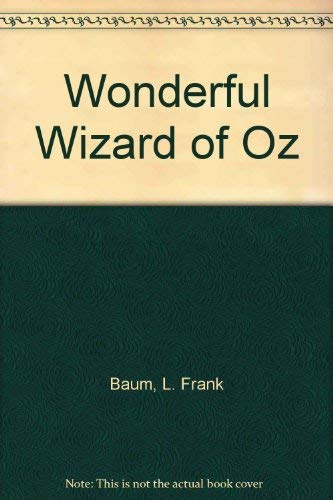 Wonderful Wizard of Oz (9780613980876) by L. Frank Baum; W. W. Denslow