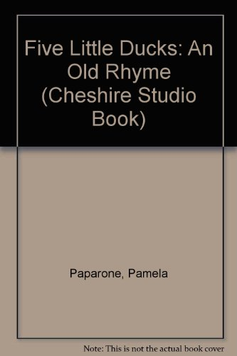 9780613981873: Five Little Ducks: An Old Rhyme (Cheshire Studio Book)