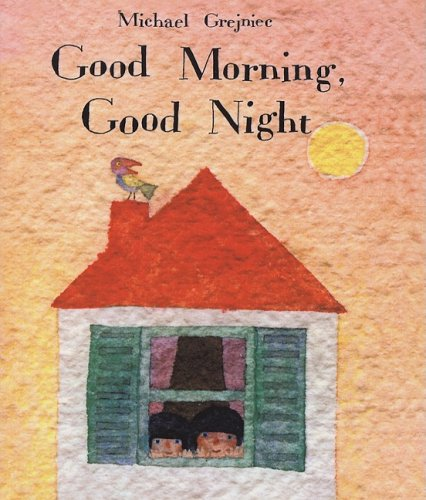 9780613981903: Good Morning, Good Night (Turtleback School & Library Binding Edition)
