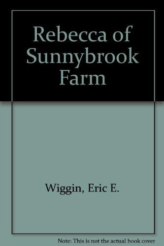Rebecca of Sunnybrook Farm: Wiggin, Eric E.,
