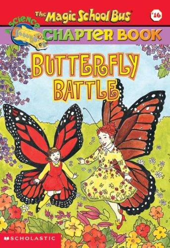 Butterfly Battle (Turtleback School & Library Binding Edition) (Magic School Bus Science ...