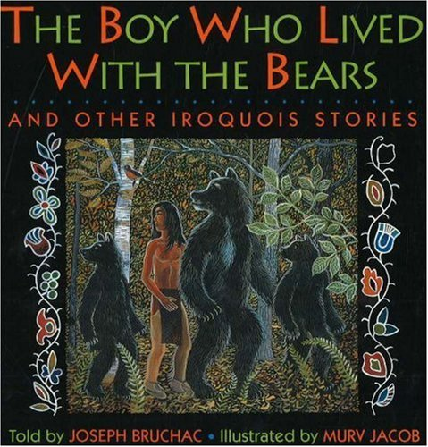 9780613987219: The Boy Who Lived With The Bears (Turtleback School & Library Binding Edition) (Parabola Storytime Series)