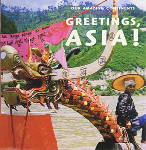 9780613990011: Greetings, Asia! (Turtleback School & Library Binding Edition) (Our Amazing Continents)