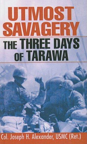 9780613997973: Utmost Savagery: The Three Days of Tarawa