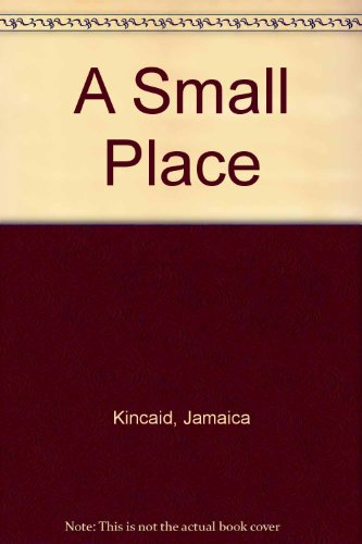 A Small Place (Turtleback School & Library Binding Edition) (9780613998390) by Jamaica Kincaid