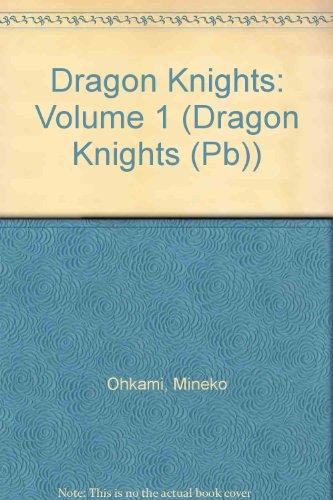 Dragon Knights: Volume 1 (Dragon Knights (Pb)): Ohkami, Mineko