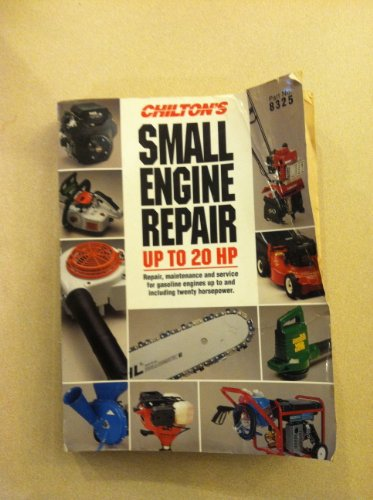 9780613998901: Chilton's Guide to Small Engine Repair-Up to 20 HP