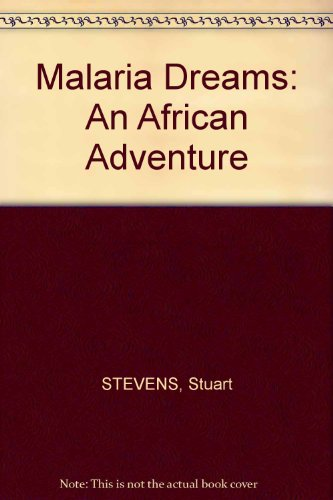 9780614037913: Malaria Dreams An African Adventure