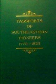 9780614038224: Passports of Southeastern Pioneers, 1770-1823: Indian, Spanish & Other Land Passports for Tennessee, Kentucky, Georgia, Mississippi, Virginia, North & South Carolina