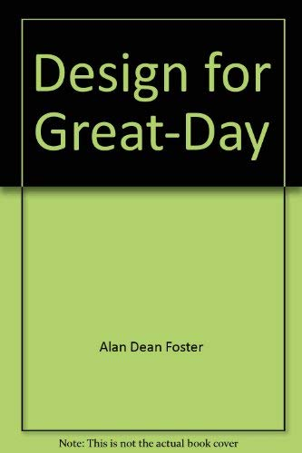 DESIGN FOR GREAT-DAY: Foster, Alan Dean & Eric Frank Russell