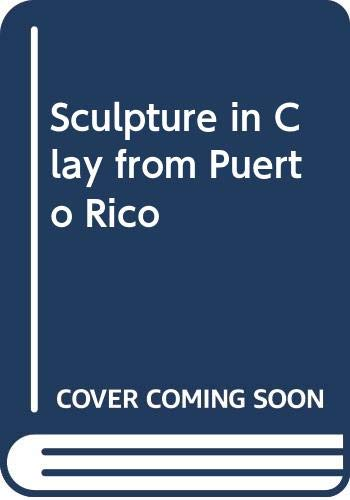 9780614077117: Sculpture in Clay from Puerto Rico