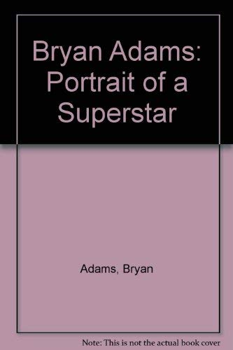 9780614077537: Bryan Adams: Portrait of a Superstar