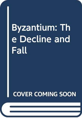 9780614128789: Byzantium: The Decline and Fall