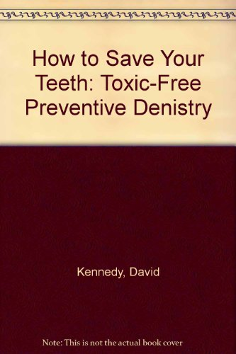 9780614130485: How to Save Your Teeth: Toxic-Free Preventive Dentistry