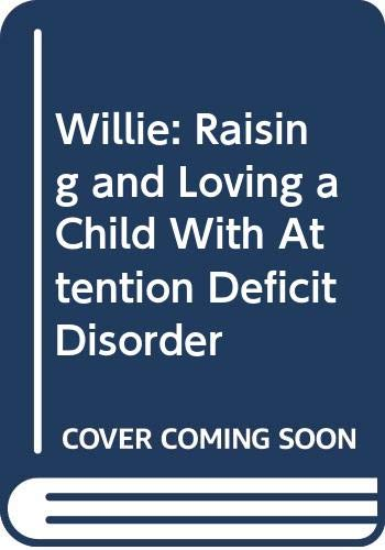 9780614198676: Willie: Raising and Loving a Child With Attention Deficit Disorder