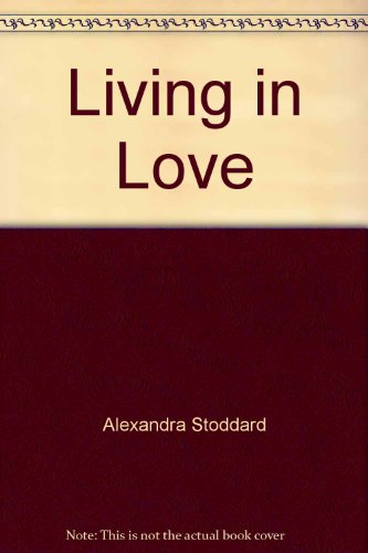 Living in Love: Alexandra Stoddard