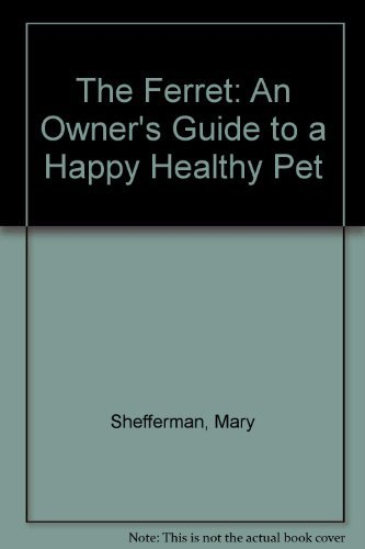9780614206814: The Ferret: An Owner's Guide to a Happy Healthy Pet