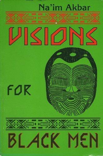 Visions for Black Men (0614223377) by Akbar, Naim