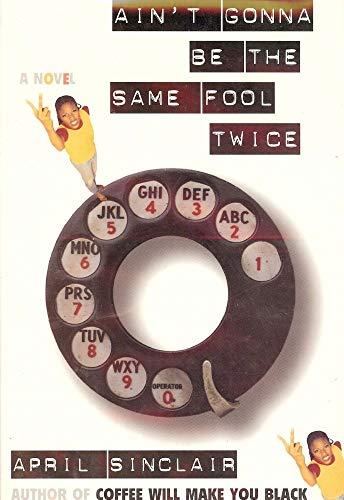 9780614223552: Ain't Gonna Be the Same Fool Twice: A Novel