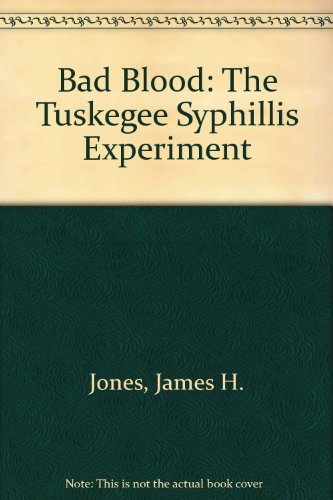 9780614225013: Bad Blood: The Tuskegee Syphillis Experiment