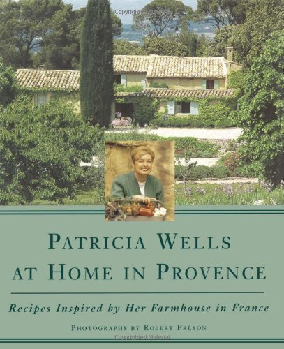 9780614256611: Patricia Wells at Home in Provence: Recipes Inspired by Her Farmhouse in France