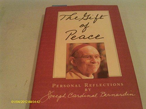 The Gift of Peace: Reflections by Joseph Cardinal Bernardin: Bernardin, Joseph Louis
