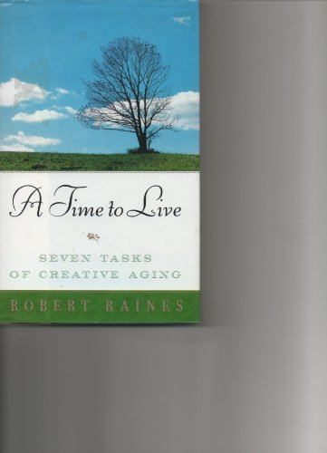 9780614281941: A Time to Live: Seven Tasks of Creative Aging